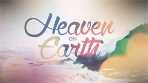 Heaven on Earth by QualityChurch Media